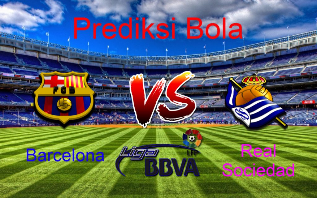 Prediksi Barcelona vs Real Sociedad 16 April 2017