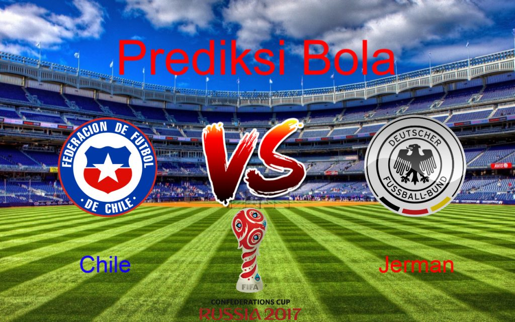 Prediksi Chile vs Jerman 03 Juli 2017